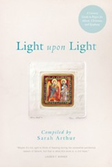Light Upon Light: A Literary Guide for Advent, Christmas, and Epiphany