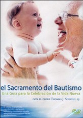 El Sacramento del Bautismo  (Holy Baptism: A Guide to this Celebration of New Life), DVD