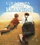 Grandpa, Is There a Heaven?