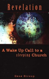 Revelation: A Wake Up Call to a Sleeping Church