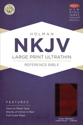 NKJV Large Print UltraThin Reference Bible, Classic Mahogany LeatherTouch, Thumb-Indexed