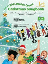 Kids Ukulele Course Christmas Songs 1&2 / Book & CD