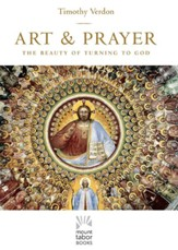 Art and Prayer: A Celebration of Turning to God