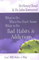What to Do When You Don't Know What to Do: Bad Habits & Addictions - eBook
