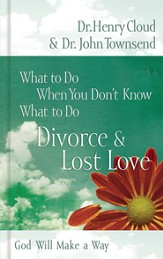 What to Do When You Don't Know What to Do: Divorce & Lost Love - eBook