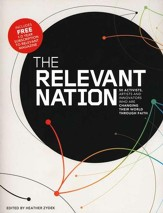 Relevant Nation: 50 Activists, Artists, and Innovators Who Are Changing Their World Through Faith