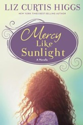 Mercy Like Sunlight: A Novella - eBook
