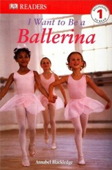DK Readers Level 1: I Want To Be A Ballerina
