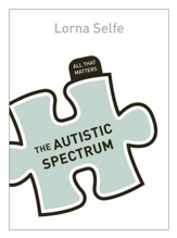 The Autistic Spectrum: All That Matters / Digital original - eBook