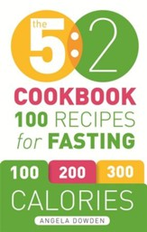 The 5:2 Cookbook: Recipes for the 2-Day Fasting Diet. Makes 500 or 600 Calorie Days Easier and Tastier. / Digital original - eBook
