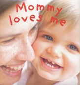 Mommy Loves Me, Padded Board Book
