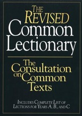 The Revised Common Lectionary The Consultation on Common Texts