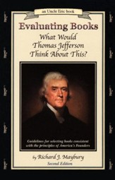 Evaluating Books: What Would Thomas Jefferson Think About This? An Uncle Eric Book, 2nd Edition