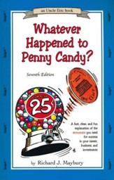 Whatever Happened to Penny Candy? 7th Edition