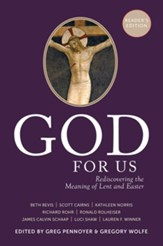 God For Us: Rediscovering the Meaning of Lent and Easter (Reader's Edition)