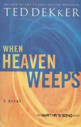 When Heaven Weeps: Newly Repackaged Novel from The Martyr's Song Series - eBook