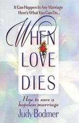 When Love Dies: How to Save a Hopeless Marriage - eBook