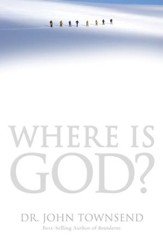 Where Is God?: Finding His Presence, Purpose and Power in Difficult Times - eBook