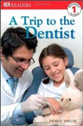 DK Readers Level 1: Trip To The Dentist