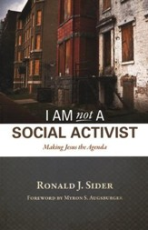I am Not a Social Activist: Making Jesus The Agenda