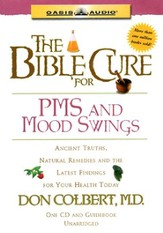 The Bible Cure for PMS and Mood Swings: Ancient Truths, Natural Remedies and the Latest Findings for Your Health Today - Unabridged Audiobook [Download]