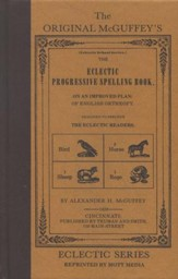 The Original McGuffey Eclectic Progressive Spelling Book