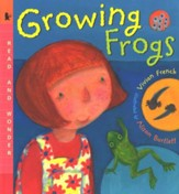 Growing Frogs, a Read and Wonder Book