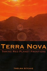 Terra Nova III: Taming Red Planet Frontiers