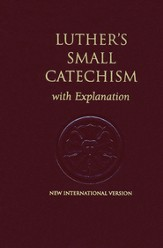 Luther's Small Catechism with Explanation, 1991 Edition with the NIV