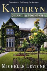 Quarry Hall Book Three: Kathryn - eBook
