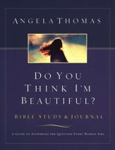 Do You Think I'm Beautiful? Bible Study and Journal