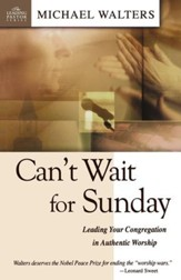 Can't Wait for Sundy: Leading Your Congregation in Authentic Worship - eBook