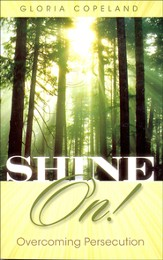 Shine On!: Overcoming Persecution