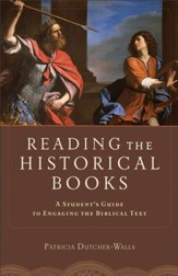 Reading the Historical Books: A Student's Guide to Engaging the Biblical Text - eBook