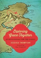 Exploring Grace Together: 40 Devotionals for the Family - eBook