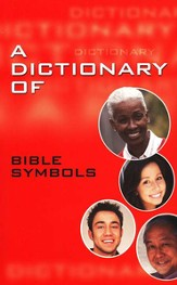 A Dictionary of Bible Symbols