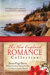 The New England Romance Collection: Five Inspiring Love Stories from the Historic Northeast - eBook