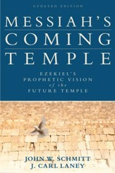 Messiah's Coming Temple, Updated Edition: Ezekiel's Prophetic Vision of the Future Temple - eBook
