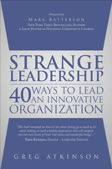 Strange Leadership: 40 Ways to Lead an Innovative Organization - eBook