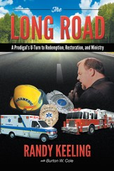 The Long Road: A Prodigals U-Turn to Redemption, Restoration, and Ministry - eBook