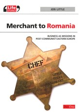 Merchant to Romania: Business as Missions in Post- Communist Eastern Europe