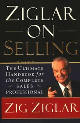 Ziglar on Selling: The Ultimate Handbook for the Complete Sales Professional - eBook