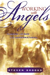 Working With Angels: Flowing With God in the Supernatural - eBook