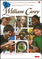 William Carey: The Shoemaker Whose Passion for Jesus Brought The Bible and New Life to Millions in India