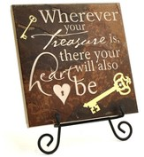 Wherever Your Treasure is There your Heart Will Be Also Stone Plaque