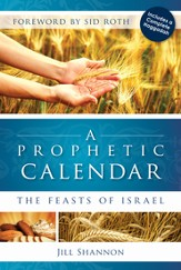 A Prophetic Calendar: The Feasts of Israel - eBook