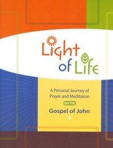 Light of Life: A Personal Journey of Prayer and Meditation on the Gospel of John