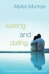 Waiting and Dating: A Sensible Guide to a Fulfilling Love Relationship - eBook