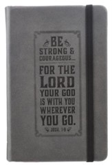 Be Strong and Courageous, Gray Lux-Leather Notebook