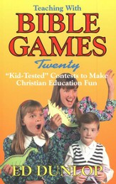 Teaching with Bible Games: Kid-Tested Contests to Make